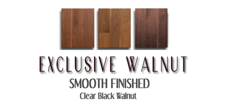 Black walnut clear stained