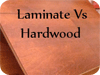 Laminate vs Hardwood