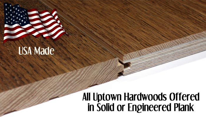 Uptown Hardwoods. Solid Or Engineered